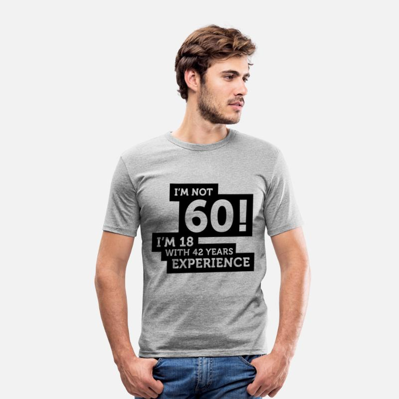 Age T-Shirts - 60 years? I m 18 with 42 years experience! - Men's Slim Fit T-Shirt heather grey