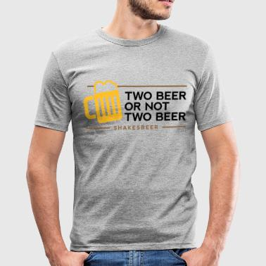 Two beer or not two beer. Shakes Beer! - Men's Slim Fit T-Shirt