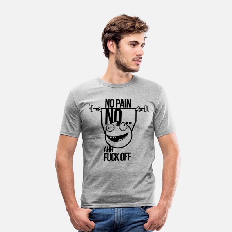 Gym T-Shirts - no pain no. gain ahh fuck off - Men's Slim Fit T-Shirt heather grey