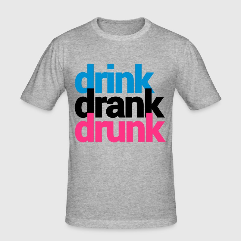 drink drank drunk - Men's Slim Fit T-Shirt