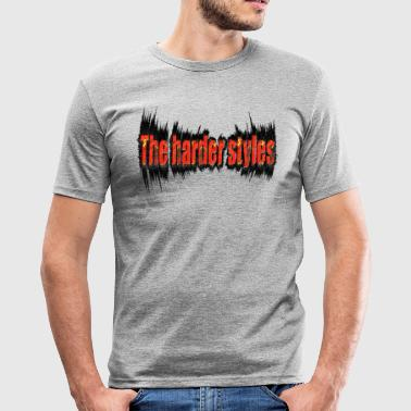 the harder styles, hardstyle - slim fit T-shirt