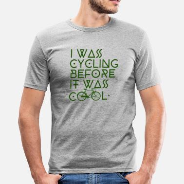 Before It Was Cool Cycling before it was cool - Men's Slim Fit T-Shirt