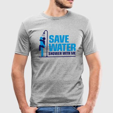We want to save water, so shower with me! - Men's Slim Fit T-Shirt