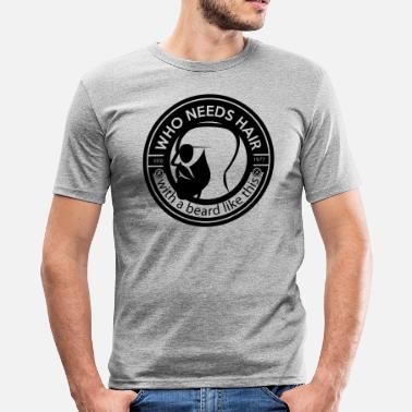 Knikkers who needs hair with a beard like this - slim fit T-shirt