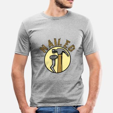 Nails Nailed it - Men's Slim Fit T-Shirt