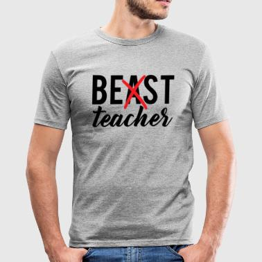 Best Teacher Teacher / School: Best Teacher - Men's Slim Fit T-Shirt