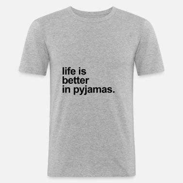 Livet är bättre i pyjamas - T-shirt slim fit herr 6c274391c79ae