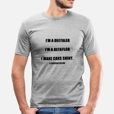 Funny Car I'm a detailer! - Men's Slim Fit T-Shirt