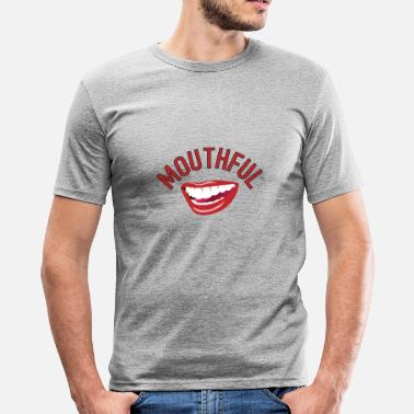 Mouth mouthful - Men's Slim Fit T-Shirt