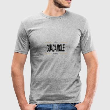 Guacamole guacamole - Men's Slim Fit T-Shirt