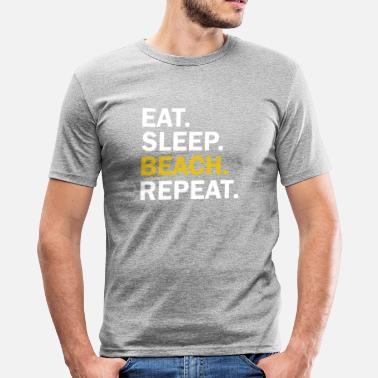 Sleep Eat Sleep Beach Repeat - Men's Slim Fit T-Shirt