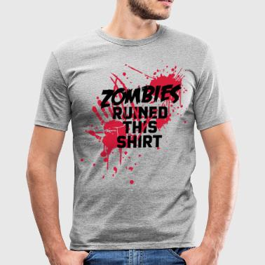 zombies runied this shirt - zombie blutflecken blut blood blutig - Männer Slim Fit T-Shirt