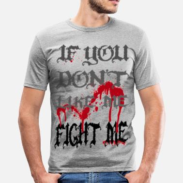Ak81 If you don't like me - FIGHT ME (black) - Herre Slim Fit T-Shirt