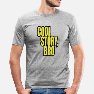 Cool Story Good story / Cool story bro - Men's Slim Fit T-Shirt