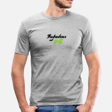 45 Years Old 45 Years Old And Fabulous! - Men's Slim Fit T-Shirt