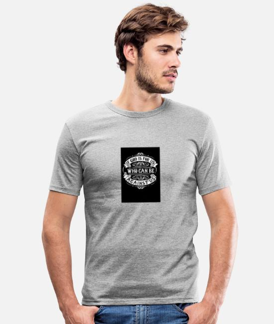 S'aimer T-shirts - If God Is For Us Who Can Be Against Us - T-shirt moulant Homme gris chiné