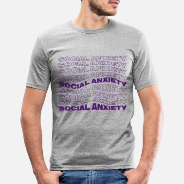 Angespannt SOCIAL ANXIETY - Männer Slim Fit T-Shirt