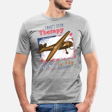 Model Theraphy flying pilot saying - Men's Slim Fit T-Shirt