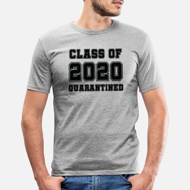 Class Class of 2020 Quarantined - Gift for a Grad - Men's Slim Fit T-Shirt