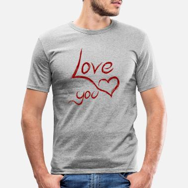 Love You love you - love you - Men's Slim Fit T-Shirt