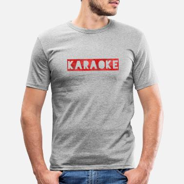 Karaoke Karaoke karaoke - Men's Slim Fit T-Shirt