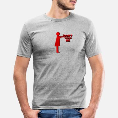 Touch DONT TOUCH ME - Miesten slim fit t-paita