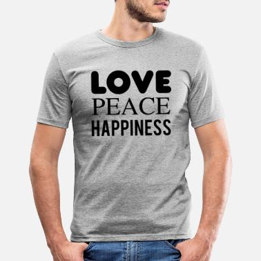 Happiness Love peace happiness - Männer Slim Fit T-Shirt
