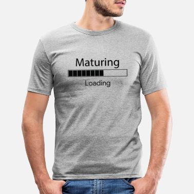 Mature maturing loading - Men's Slim Fit T-Shirt