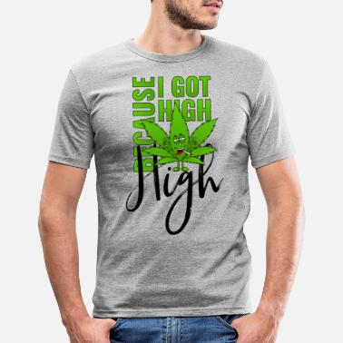 Kiffen Cannabisblatt Haschkottchen Fly Because I Got High - Männer Slim Fit T-Shirt
