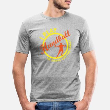Handball I play handball to shake off the crazy gift - Men's Slim Fit T-Shirt