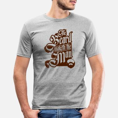 Beard The Beard Makes The Man - Men's Slim Fit T-Shirt