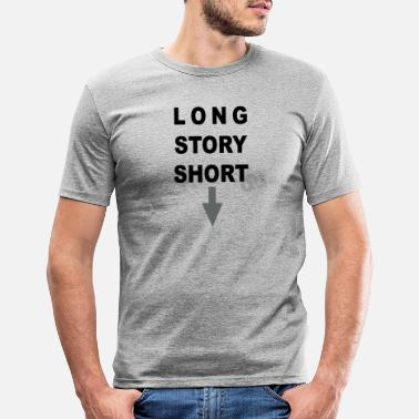 long story shorts - Männer Slim Fit T-Shirt