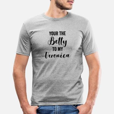 Birthday Your The Betty To My Veronica - Men's Slim Fit T-Shirt