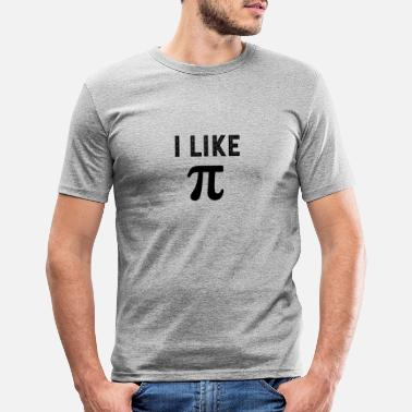 Geek I like pi - Men's Slim Fit T-Shirt