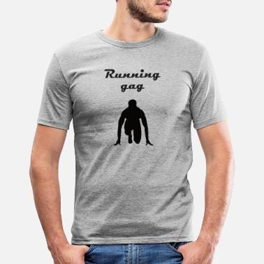 Gag Running gag - Men's Slim Fit T-Shirt