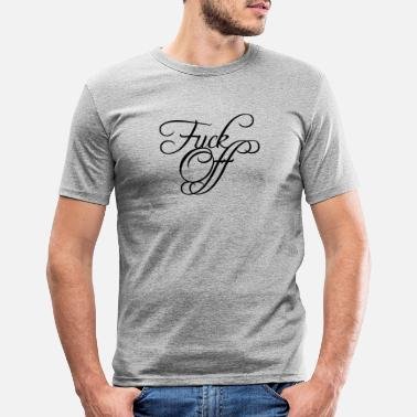 Edel Fuck Off Edel Text - Men's Slim Fit T-Shirt