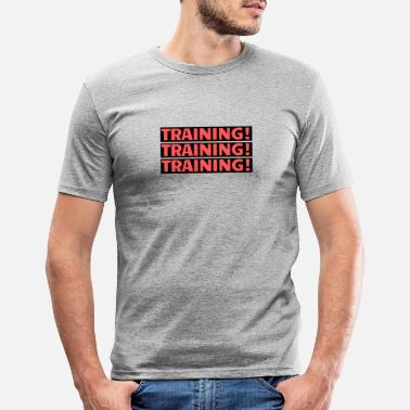 Training Training Training Training - Männer Slim Fit T-Shirt