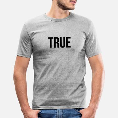 True TRUE || TRUE - Men's Slim Fit T-Shirt