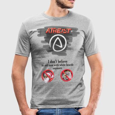 Atheist - no men with white beards - Men's Slim Fit T-Shirt