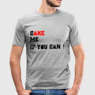 Cake_me_if_you_can - Tee shirt près du corps Homme