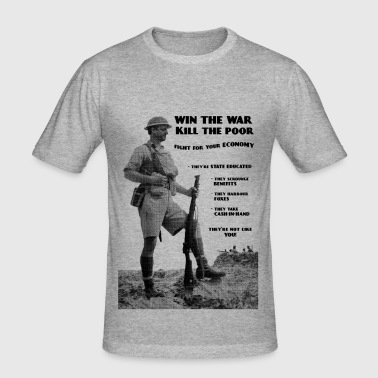 Win the War - Kill the Poor - Men's Slim Fit T-Shirt