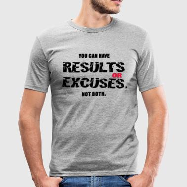 Results or Excuses - Men's Slim Fit T-Shirt