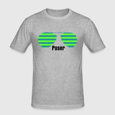 Poser - Männer Slim Fit T-Shirt