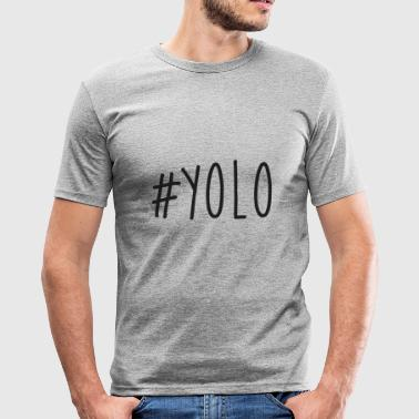 #YOLO - Men's Slim Fit T-Shirt