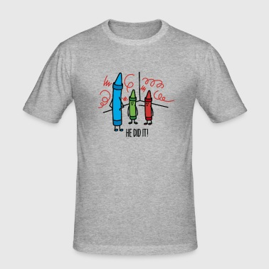 He did it - wasco crayons - Men's Slim Fit T-Shirt