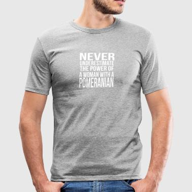 never underestimate the power of woman Pomeranian - Men's Slim Fit T-Shirt