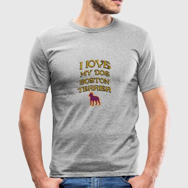 I LOVE MY DOG Boston Terrier - Men's Slim Fit T-Shirt