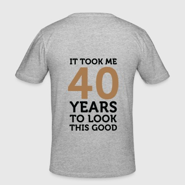 It took 40 years to look so good! - Men's Slim Fit T-Shirt