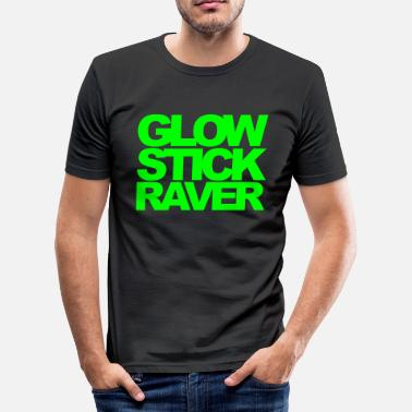 Raver Quotes Glow Stick Raver 2 Rave Quote - Men's Slim Fit T-Shirt