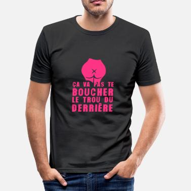 Fesses Citation boucher trou derriere fesse citation - T-shirt près du corps Homme